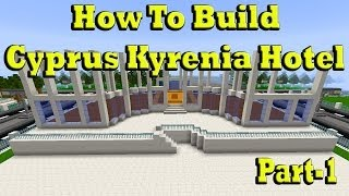 Minecraft How To Build Cyprus Kyrenia Hotel Part 1