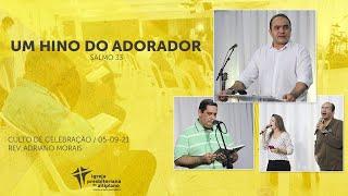 Um Hino do Adorador - Culto de Celebração - IP Altiplano - 05/09