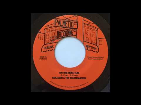 Benjamin & The Dreamdancers - Not One More Tear (Palmetto Street Recording Co. 002)
