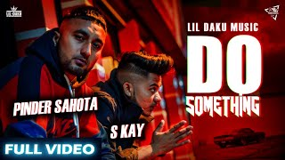 Do Something - Pinder Sahota ft S Kay Galot & Lil Daku | Latest Punjabi songs 2020
