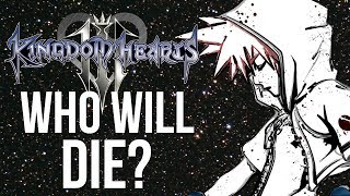 Kingdom Hearts 3 - Who Will Die? ( Kingdom Hearts Discussion )