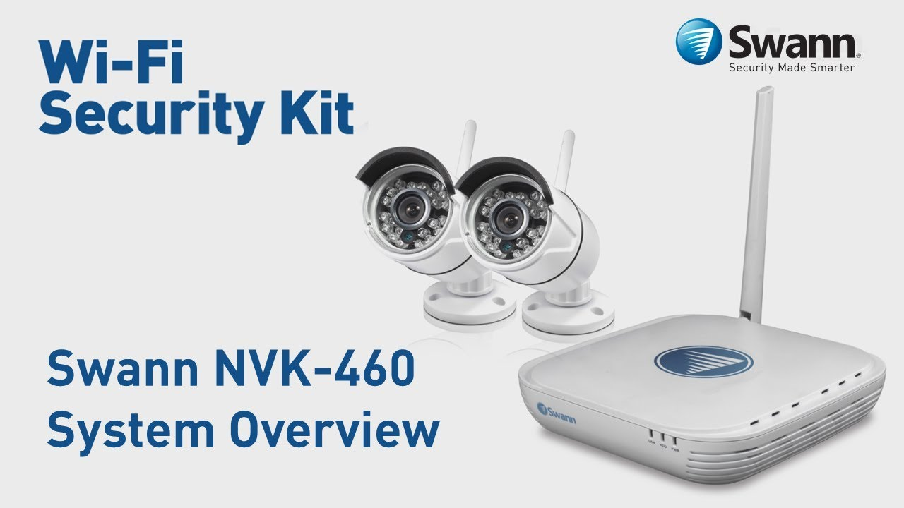 Swann Wi Fi 720p Security System Overview Nvk 460 Youtube