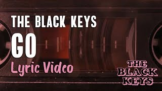 The Black Keys - Go (Lyrics) | Let's Rock 🤘
