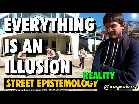 Street Epistemology: Kumar (2) | Everything is an Illusion