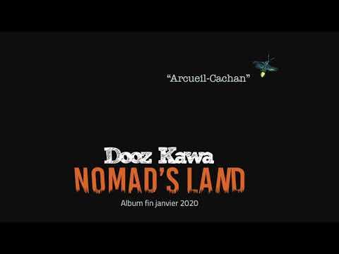 Youtube: Arcueil Cachan – Dooz Kawa – Nomad's Land – Sortie d'album 31 janvier 2020