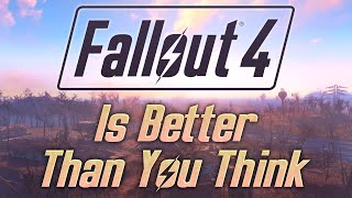 Fallout 4 Is Better Than You Think