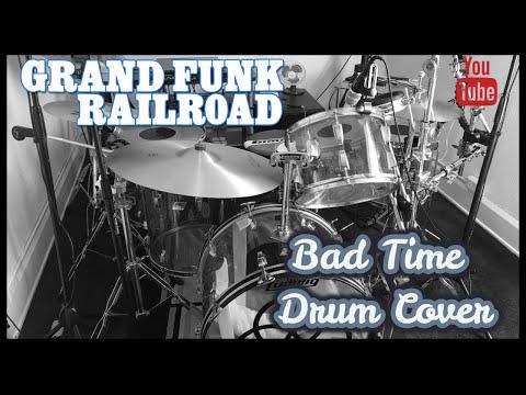 Grand Funk Railroad's Bad Time Drum Cover Video