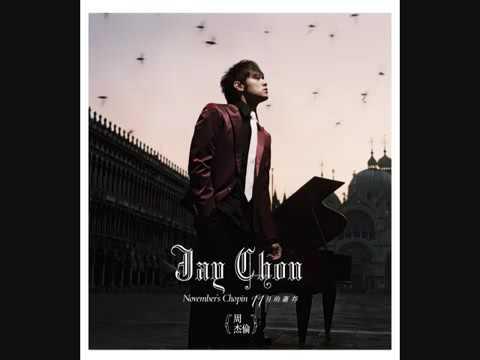 Jay Chou November's Chopin. 周杰倫 11月的蕭邦