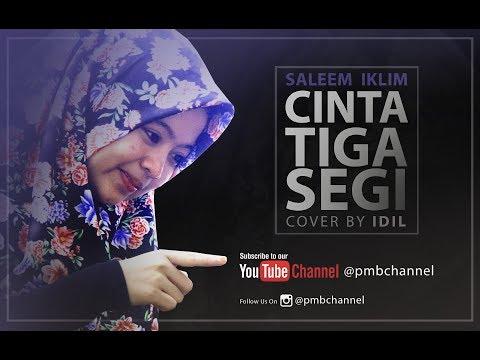 Saleem Iklim   Cinta Tiga Segi Cover by Idil