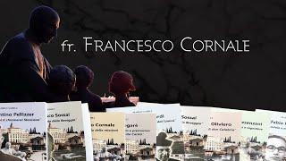 TESTIMONI DEL CARISMA CALABRIANO   Fratel FRANCESCO CORNALE  nel ricordo di fratel GIUSEPPE BRUNELLI