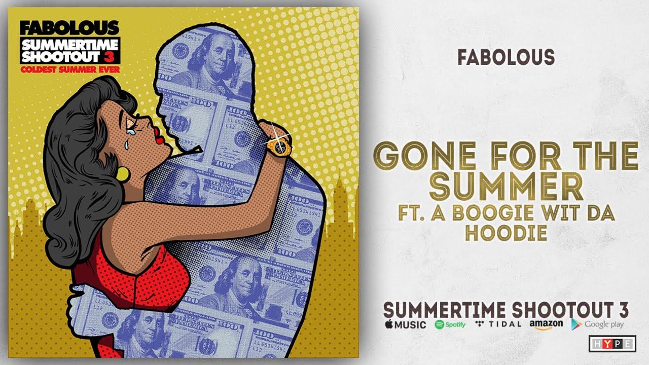 Fabolous - Gone For The Summer Ft. A Boogie Wit Da Hoodie (Summertime Shootout 3)