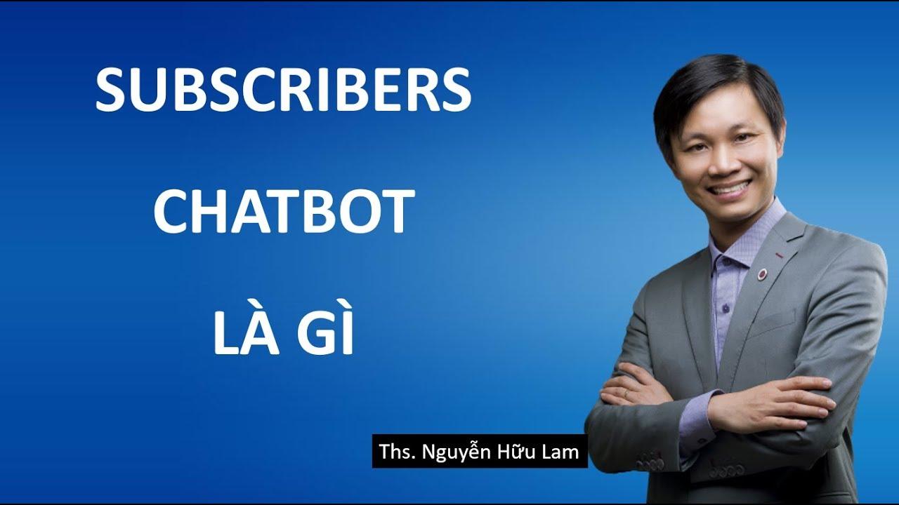 Subscriber Chatbot là gì? Cách thu hút nhiều Subscribers trên Chatbot Fchat