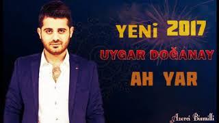 Uygar-doganay ah yar şiirli 2017