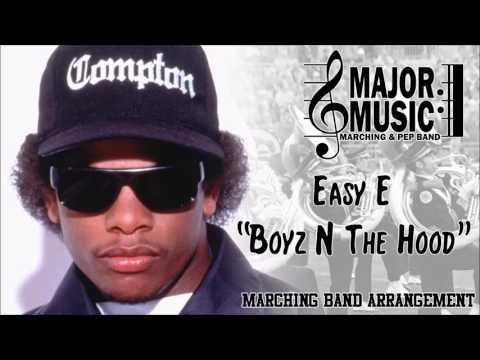"""Boyz N The Hood"" Eazy E Marching/Pep Band Music Arrangement"