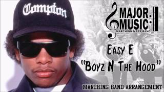 """Boyz N The Hood"" Eazy E Marching/Pep Band Music Arrangement"