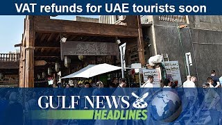 VAT refunds for UAE tourists soon - GN Headlines