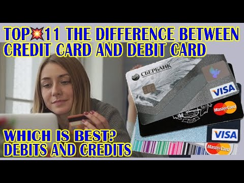 TOP 💥 11 THE DIFFERENCE BETWEEN CREDIT CARD AND DEBIT CARD   DEBITS AND CREDITS 🔴 Which Is Best?