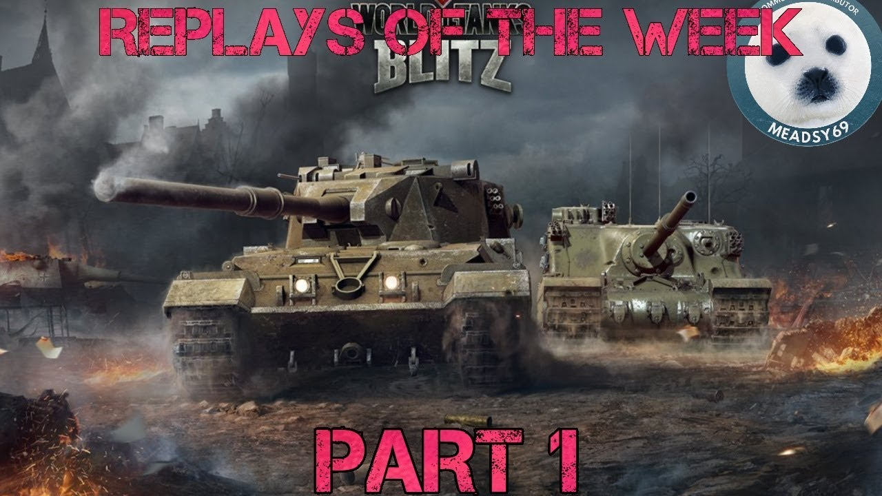WoT blitz: Replays Of The Week ( Part 1 ) - WOT BLITZ meadsy69