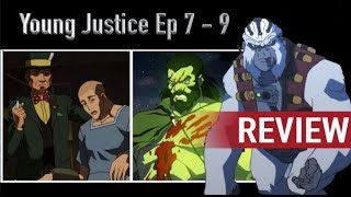 Young Justice Ep 7 - 9 Review And Thoughts Season 3