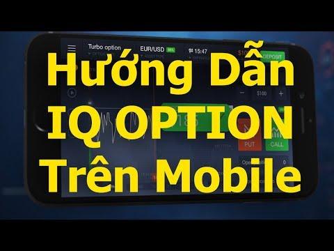 Hướng Dẫn Sử Dụng IQ Option Trên Điện Thoại Mobile (Android OS)