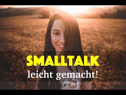 So führst du guten Smalltalk! - Sympathisch wirken