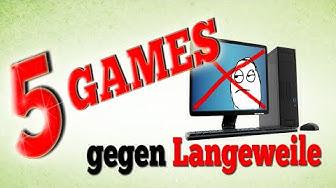 5 Games gegen Langeweile