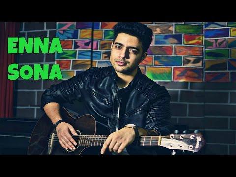 Siddharth Slathia - 'Enna Sona' Unplugged...