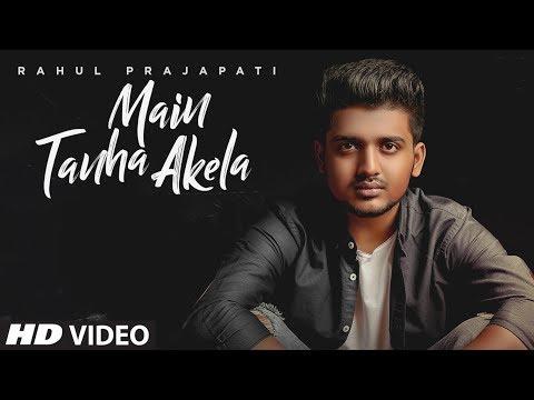 Rahul Prajapati: Main Tanha Akela Latest Hindi Song 2018 | Vzar | Sudhanshu Gautam