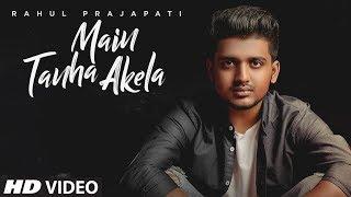 Rahul Prajapati: Main Tanha Akela Latest Hindi Song 2018   Vzar   Sudhanshu Gautam