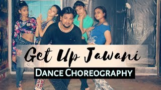 Get Up Jawani - Yo Yo Honey Singh || Dance Video || Choreography BY  (Rajesh Sharma )