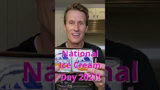 National Ice Cream Day 2021!