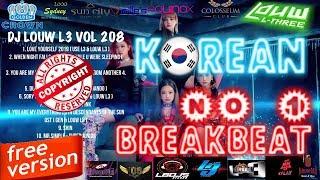 DJ KOREA BIKIN GALAU,PENGEN BERPELUKAN.....!!!!!! 😱AMPUN DJ REMIX BREAKBEAT 2019 DJ LOUW VOL 208