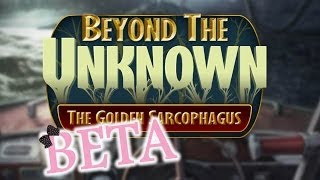 BETA DEMO - Beyond The Unknown: The Golden Sarcophagus - w/Wardfire