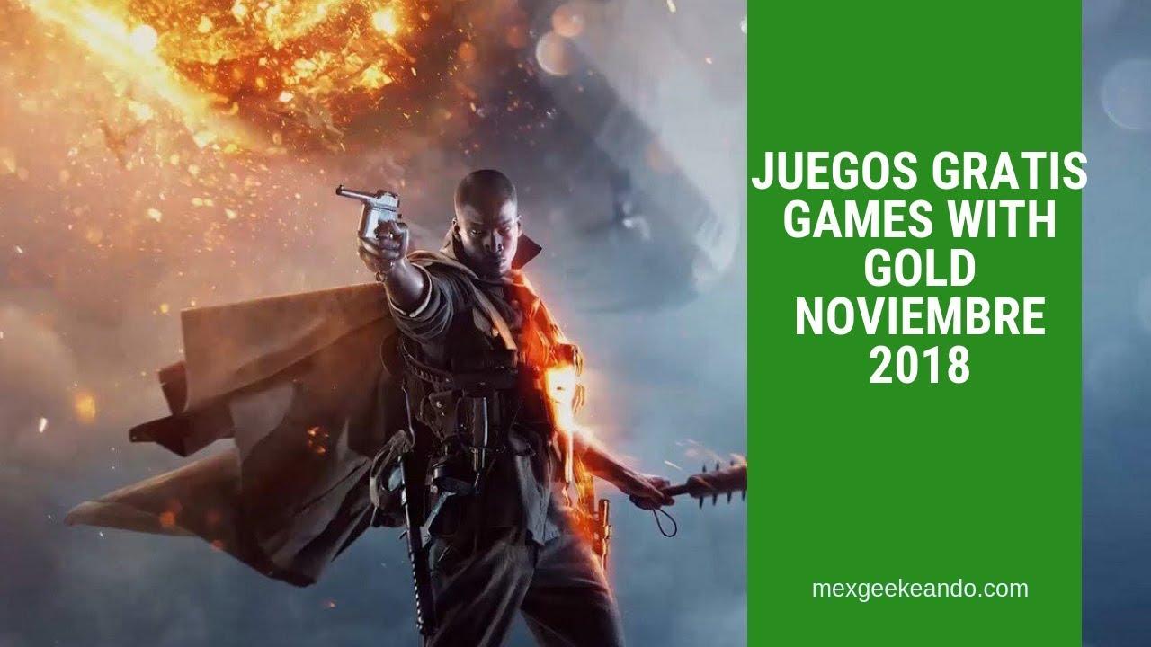 Juegos Gratis Games With Gold Noviembre 2018 Youtube