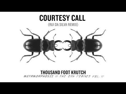 Thousand Foot Krutch: Courtesy Call (Rui da Silva Remix) (Official Audio)