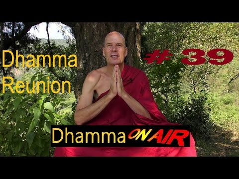Dhamma on Air #39: Dhamma Reunion