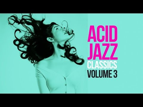 Acid Jazz Classics Vol. 3 - 2 Hours of the best acid jazz tracks