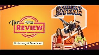 The POPxo Review: Student Of The Year 2 Ft. Anurag & Shantanu - Episode 01 - POPxo