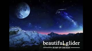 Beautiful glider/Cosmonaut - Bump Of Chicken