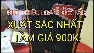 Loa kéo bass 20  huaer loa kéo 2 tấc tốt nhất Việt Nam trong tầm giá