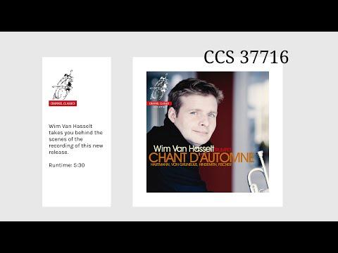Wim Van Hasselt - Behind the Scenes - Chant d'Automne [CCS 37716, Channel Classics]