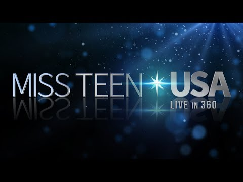 2017 MISS TEEN USA® Live in 360 Virtual Reality