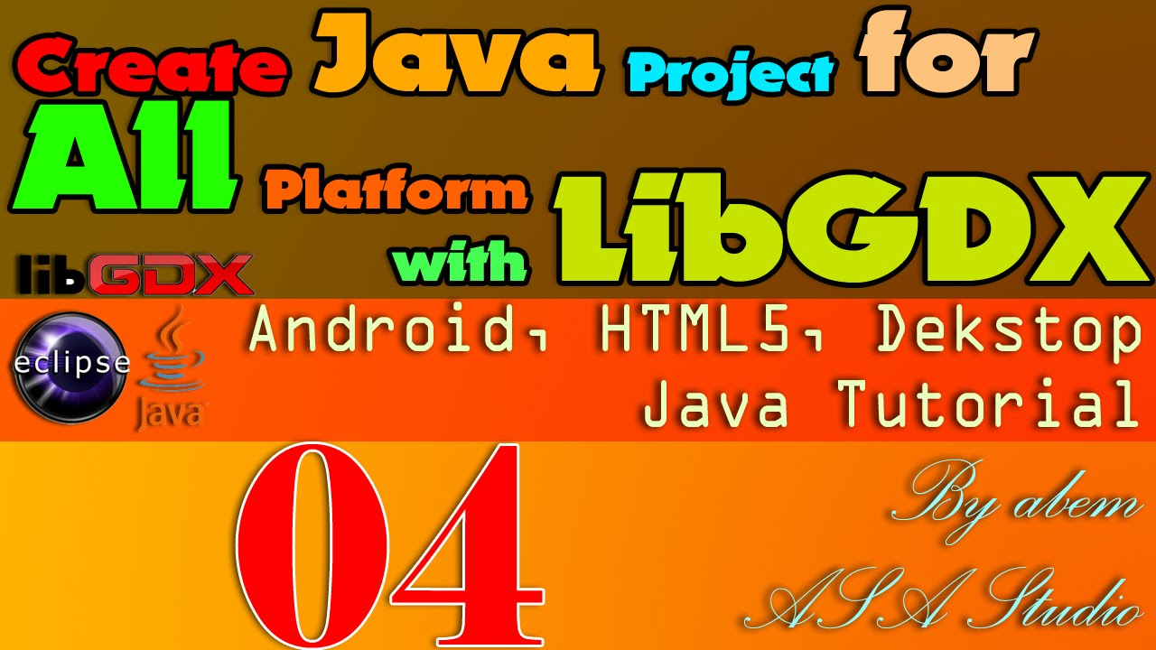 4 Export Project To HTML5, Dekstop, and Android, LibGdx, ADT 23, Android  SDK, Eclipse