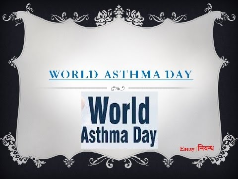 World Asthma Day  An Essay On International Asthma Day In  World Asthma Day  An Essay On International Asthma Day In English  Language