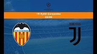 19.09.2018 Valencia-Juventus Maçı Hangi Kanalda? Saat Kaçta Yayınlanacak?