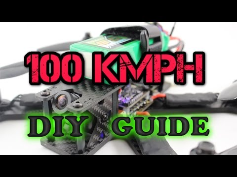 How to Build 100kmph FPV RACING DRONE - Full Video guide 5S