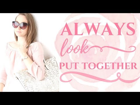 HOW TO ALWAYS LOOK PUT TOGETHER | WEEKLY TEA WITH NIKKI