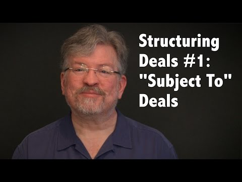 "Structuring Deals #1:""Subject To"" Deals"