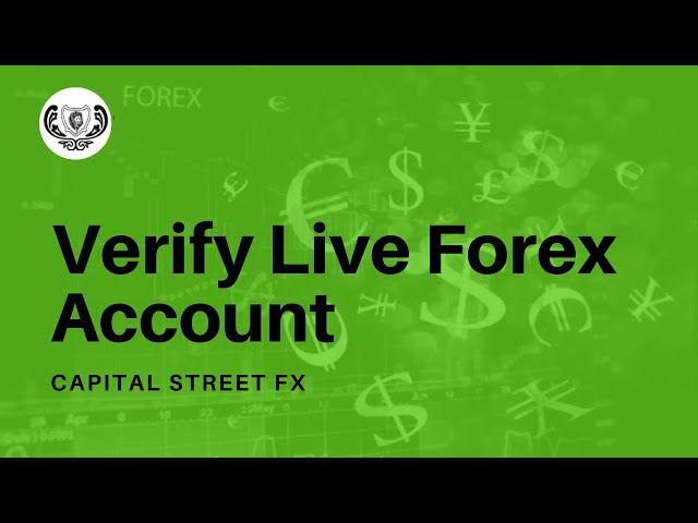 Verify Your Live Forex Account in 60 Seconds | Capital Street Fx