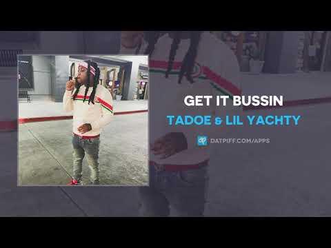 Tadoe & Lil Yachty - Get It Bussin (AUDIO)